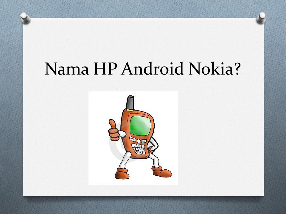 Nama HP Android Nokia?