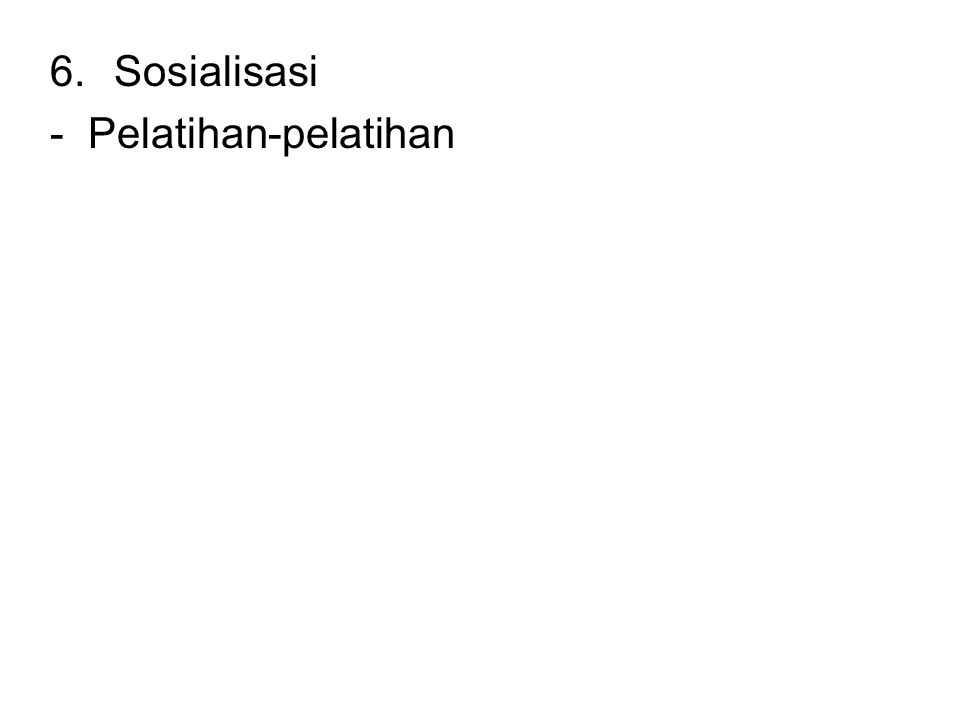 6.Sosialisasi - Pelatihan-pelatihan