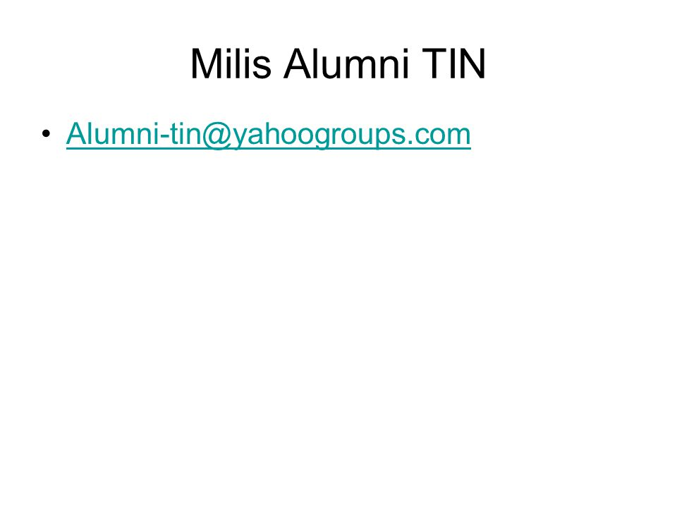 Milis Alumni TIN Alumni-tin@yahoogroups.com
