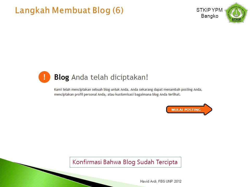 Konfirmasi Bahwa Blog Sudah Tercipta STKIP YPM Bangko Havid Ardi, FBS UNP 2012