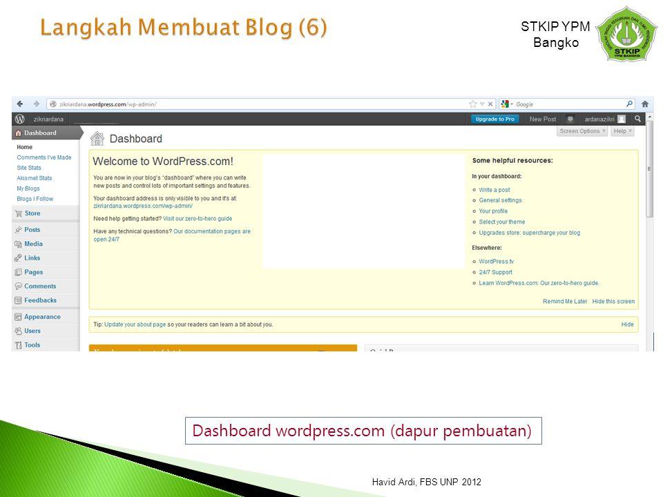 Dashboard wordpress.com (dapur pembuatan) STKIP YPM Bangko Havid Ardi, FBS UNP 2012