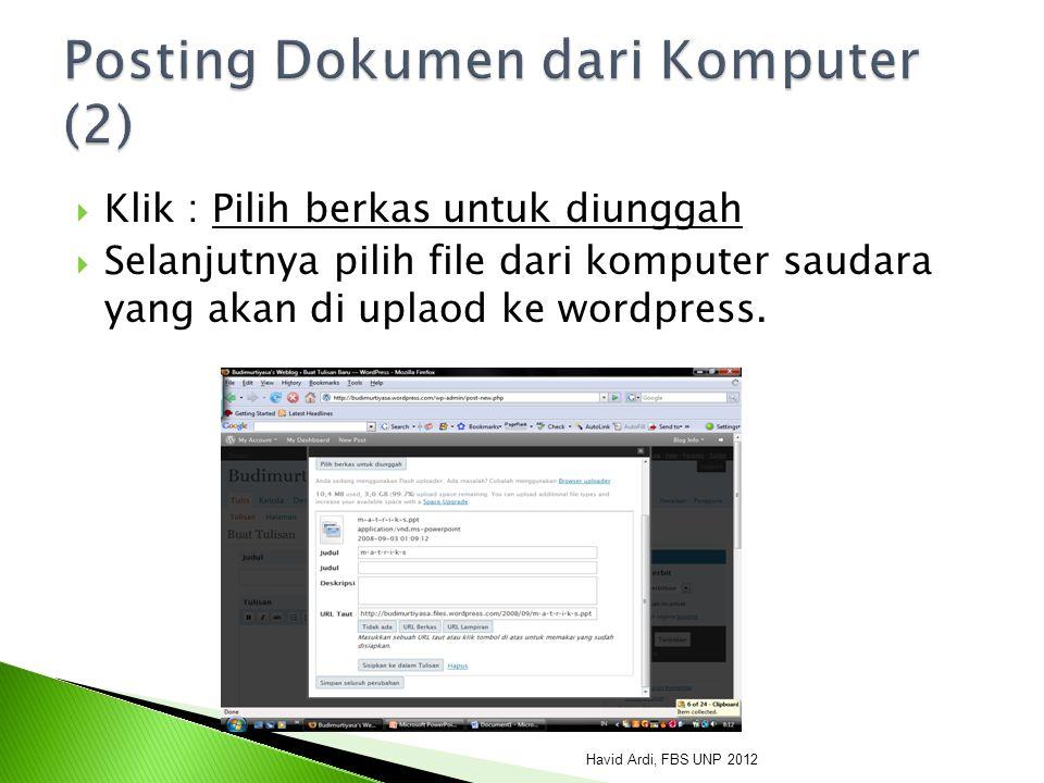  Klik : Pilih berkas untuk diunggah  Selanjutnya pilih file dari komputer saudara yang akan di uplaod ke wordpress.