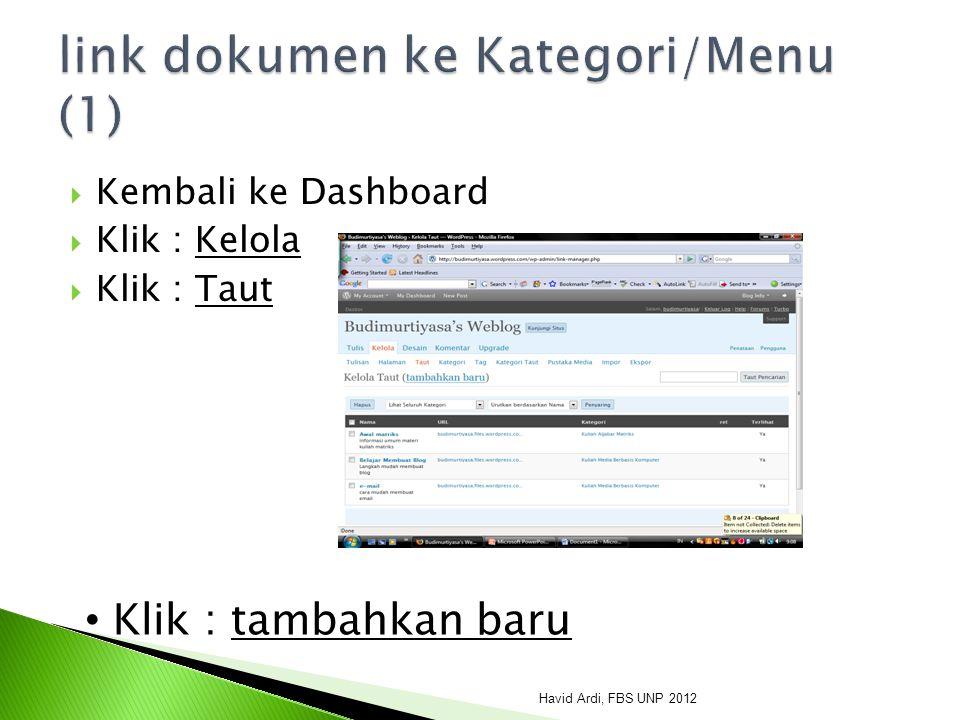  Kembali ke Dashboard  Klik : Kelola  Klik : Taut Klik : tambahkan baru Havid Ardi, FBS UNP 2012