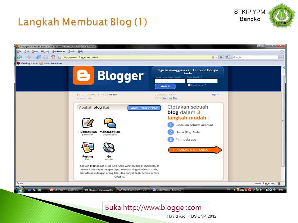 Buka http://www.blogger.com STKIP YPM Bangko Havid Ardi, FBS UNP 2012