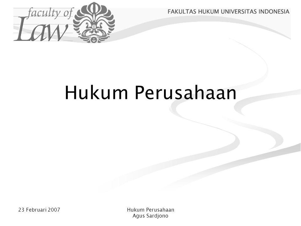 23 Februari 2007Hukum Perusahaan Agus Sardjono Hukum Perusahaan