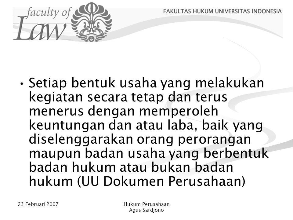 23 Februari 2007Hukum Perusahaan Agus Sardjono Organ PT 1.Rapat Umum Pemegang Saham 2.Direksi dan Komisaris