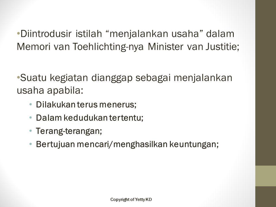 """Diintrodusir istilah """"menjalankan usaha"""" dalam Memori van Toehlichting-nya Minister van Justitie; Suatu kegiatan dianggap sebagai menjalankan usaha ap"""