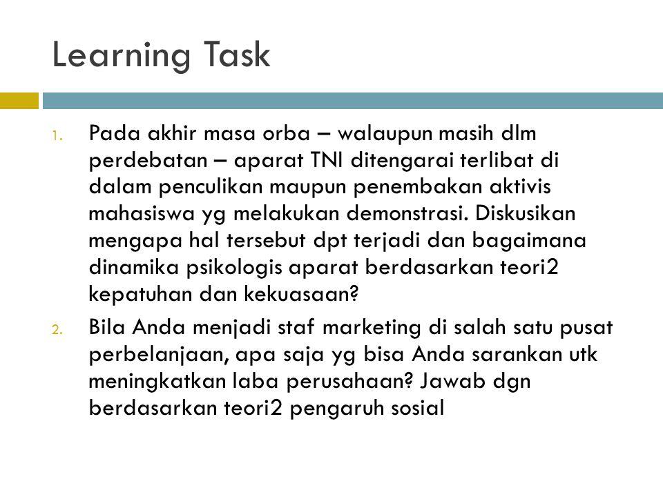 Learning Task 1. Pada akhir masa orba – walaupun masih dlm perdebatan – aparat TNI ditengarai terlibat di dalam penculikan maupun penembakan aktivis m