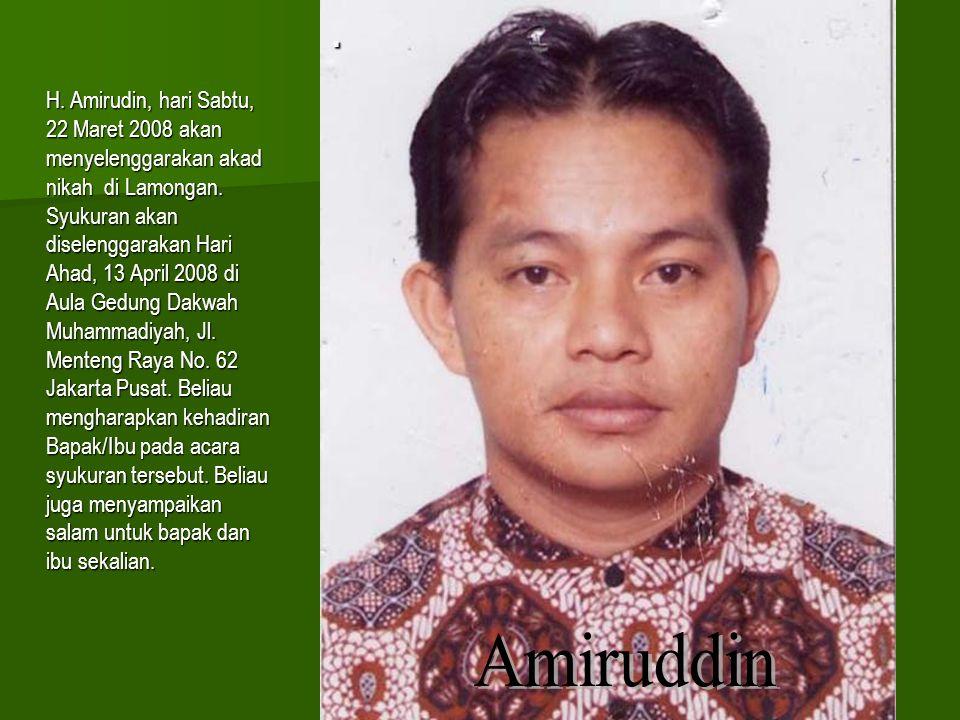 H. Amirudin, hari Sabtu, 22 Maret 2008 akan menyelenggarakan akad nikah di Lamongan.