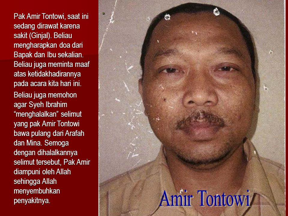 Pak Amir Tontowi, saat ini sedang dirawat karena sakit (Ginjal).