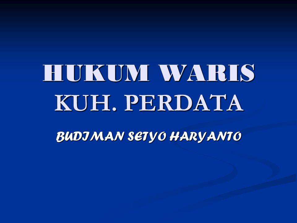 HUKUM WARIS KUH. PERDATA BUDIMAN SETYO HARYANTO