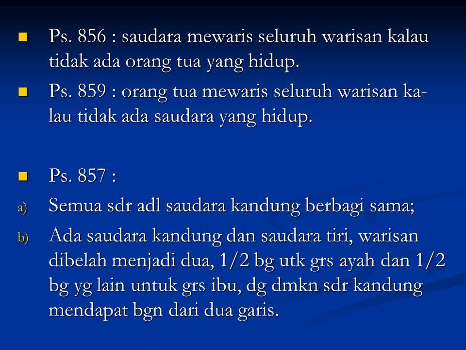 Ps. 856 : saudara mewaris seluruh warisan kalau tidak ada orang tua yang hidup. Ps. 856 : saudara mewaris seluruh warisan kalau tidak ada orang tua ya