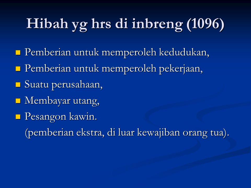 Hibah yg hrs di inbreng (1096) Pemberian untuk memperoleh kedudukan, Pemberian untuk memperoleh kedudukan, Pemberian untuk memperoleh pekerjaan, Pembe