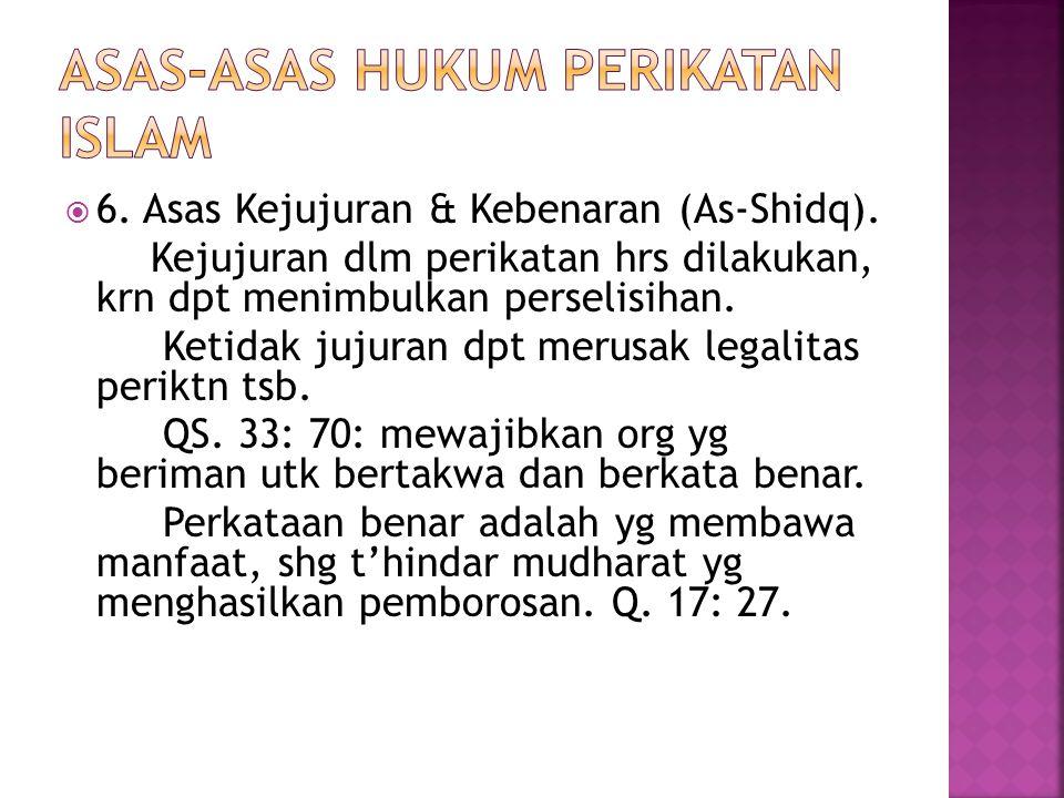  6. Asas Kejujuran & Kebenaran (As-Shidq).