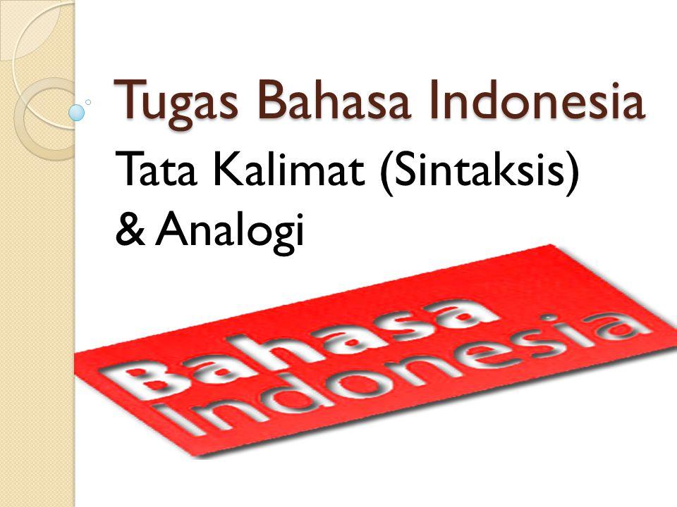 Tugas Bahasa Indonesia Tata Kalimat (Sintaksis) & Analogi