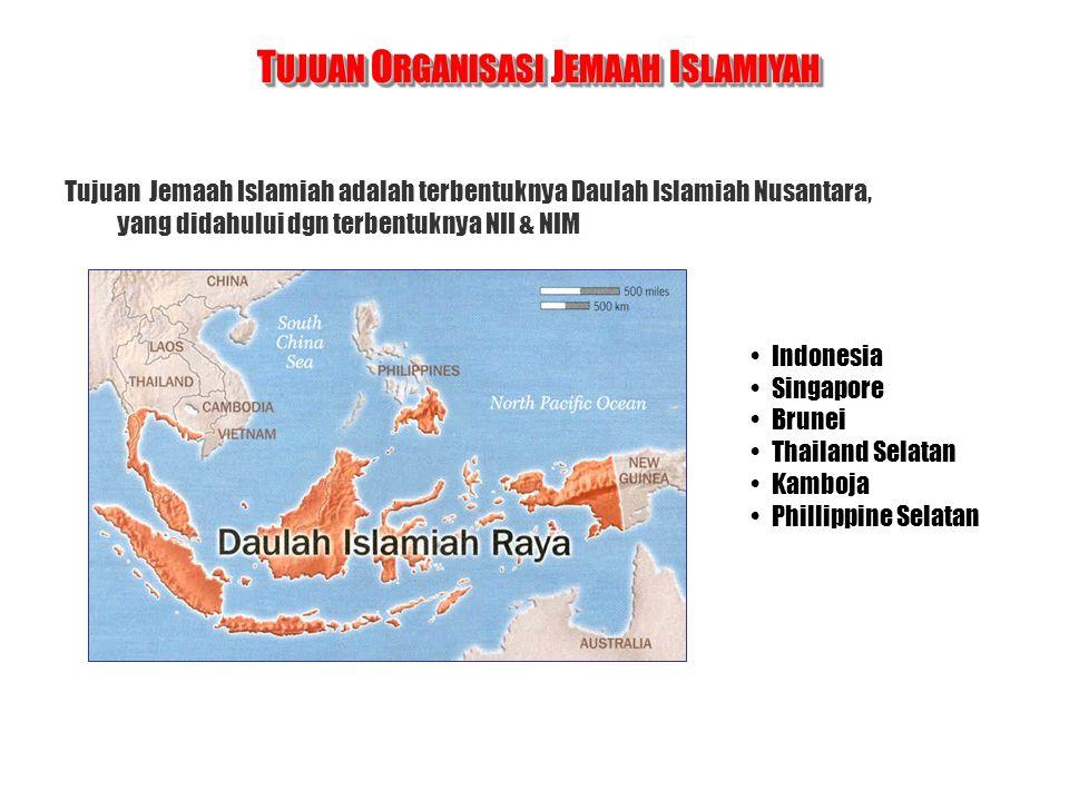 Tujuan Jemaah Islamiah adalah terbentuknya Daulah Islamiah Nusantara, yang didahului dgn terbentuknya NII & NIM Indonesia Singapore Brunei Thailand Se