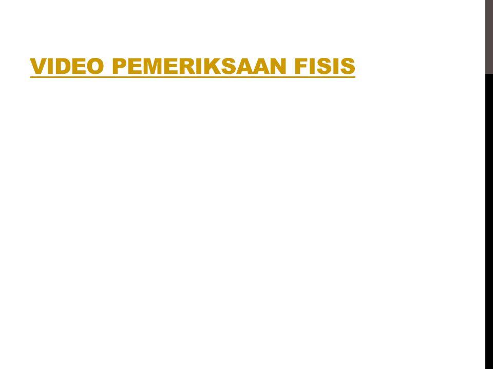 VIDEO PEMERIKSAAN FISIS