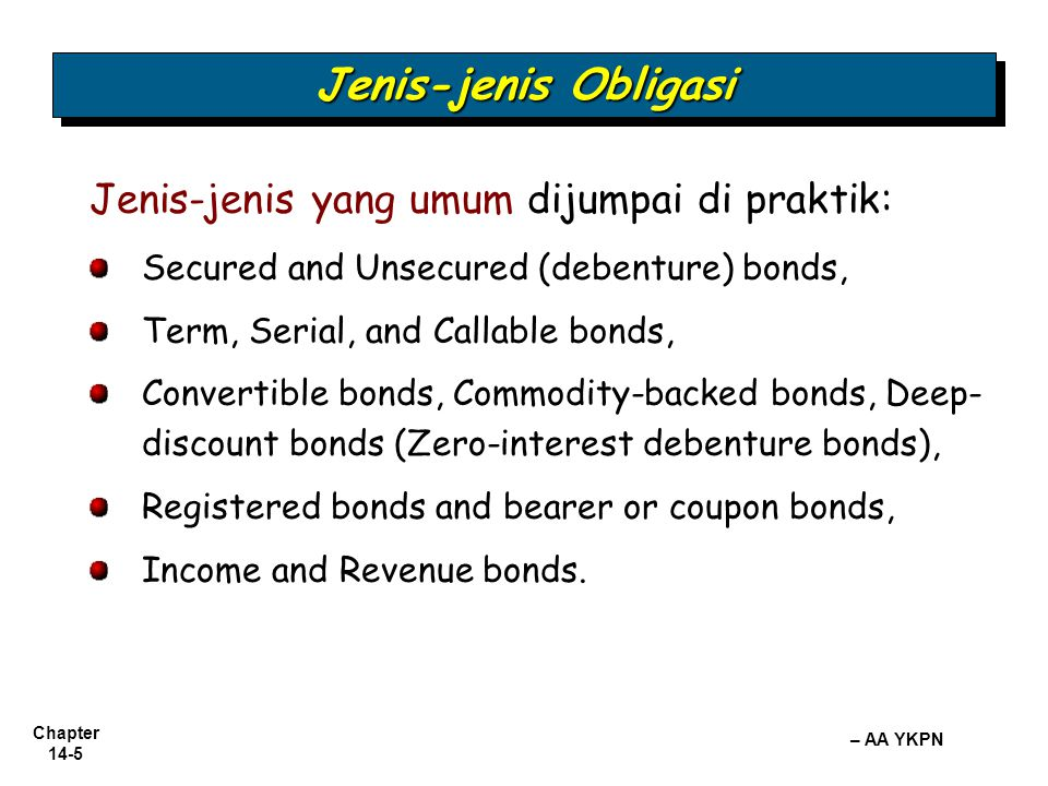 Chapter 14-6 – AA YKPN Peringkat Obligasi Peringkat Obligasi LO 2 Identify various types of Obligasi issues.
