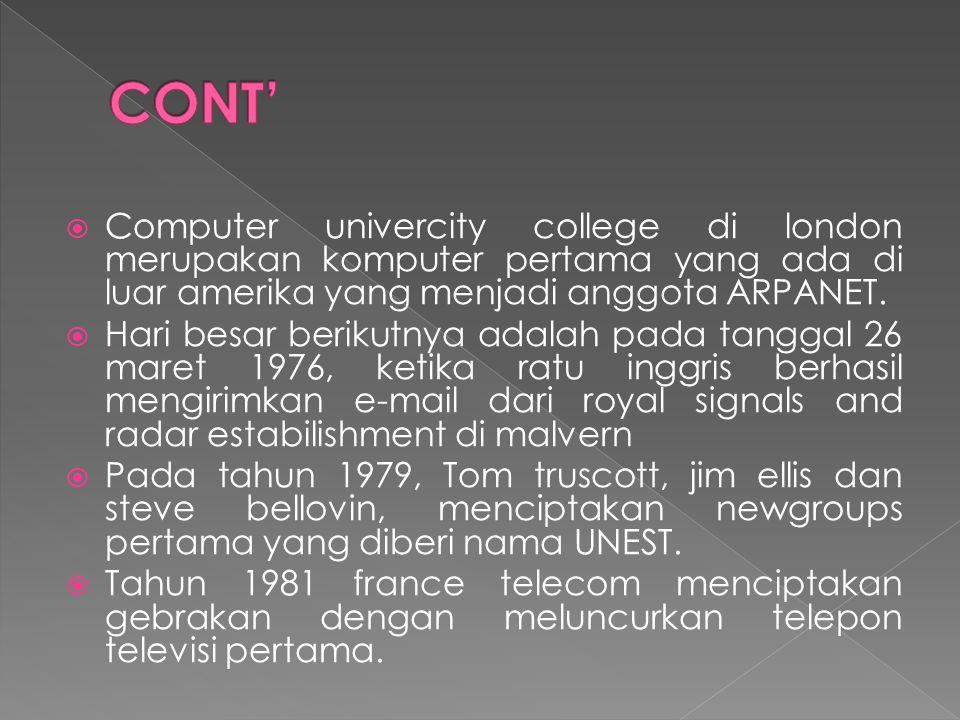  Computer univercity college di london merupakan komputer pertama yang ada di luar amerika yang menjadi anggota ARPANET.