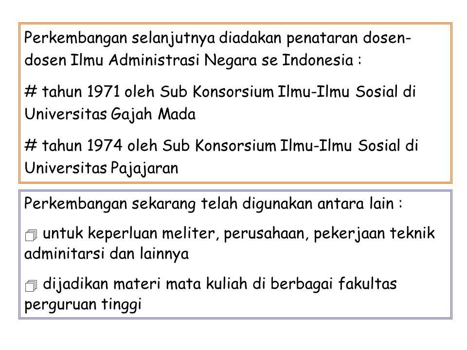 Perkembangan selanjutnya diadakan penataran dosen- dosen Ilmu Administrasi Negara se Indonesia : # tahun 1971 oleh Sub Konsorsium Ilmu-Ilmu Sosial di