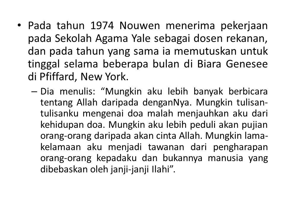 Pada tahun 1974 Nouwen menerima pekerjaan pada Sekolah Agama Yale sebagai dosen rekanan, dan pada tahun yang sama ia memutuskan untuk tinggal selama b