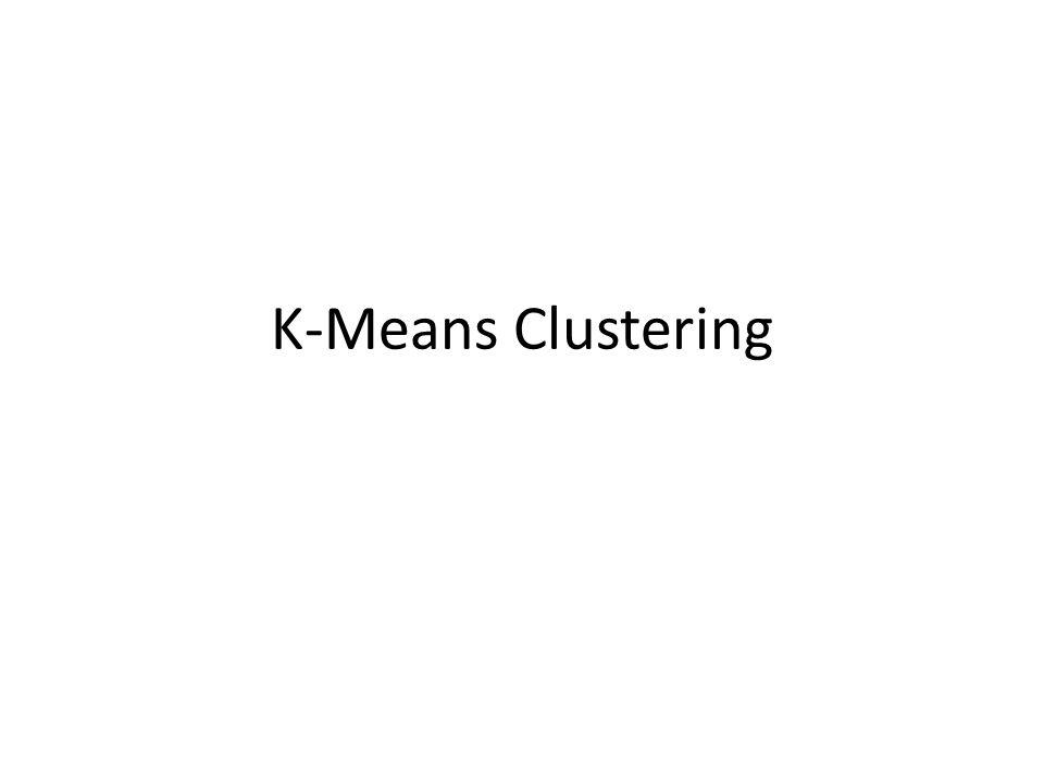 0 1 2 3 4 5 012345 K-means Clustering: Step 4 Setelah cluster dan anggotanya terbentuk, hitung mean tiap cluster dan jadikan sebagai centroid baru k1k1 k2k2 k3k3