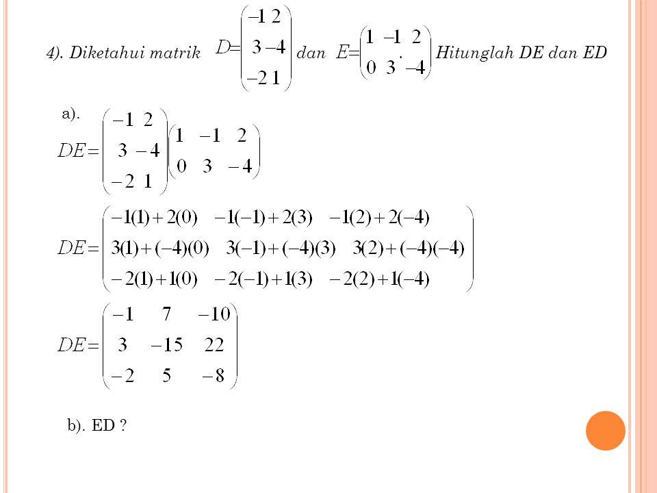 2). Andaikan matriks dan matriks. Hitunglah : a) PQ b) QP Jawab : a) PQ =b) QP ≠ (mengapa ?) 3). Diketahui matrik dan. Hitunglah AB ! Jawab : AB