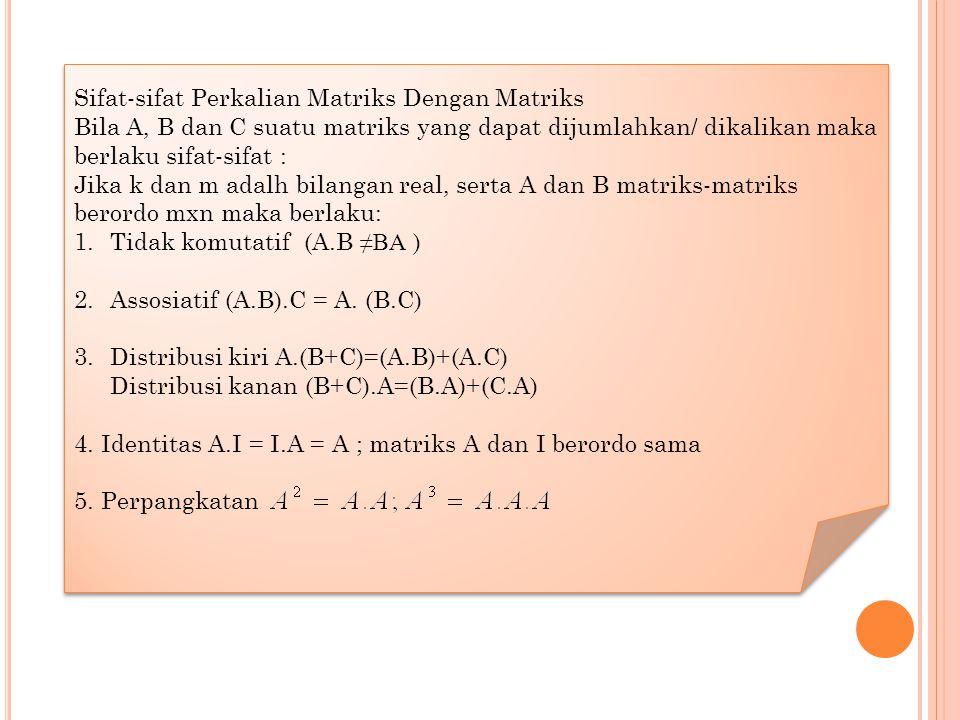4). Diketahui matrik dan. Hitunglah DE dan ED a). b). ED ?