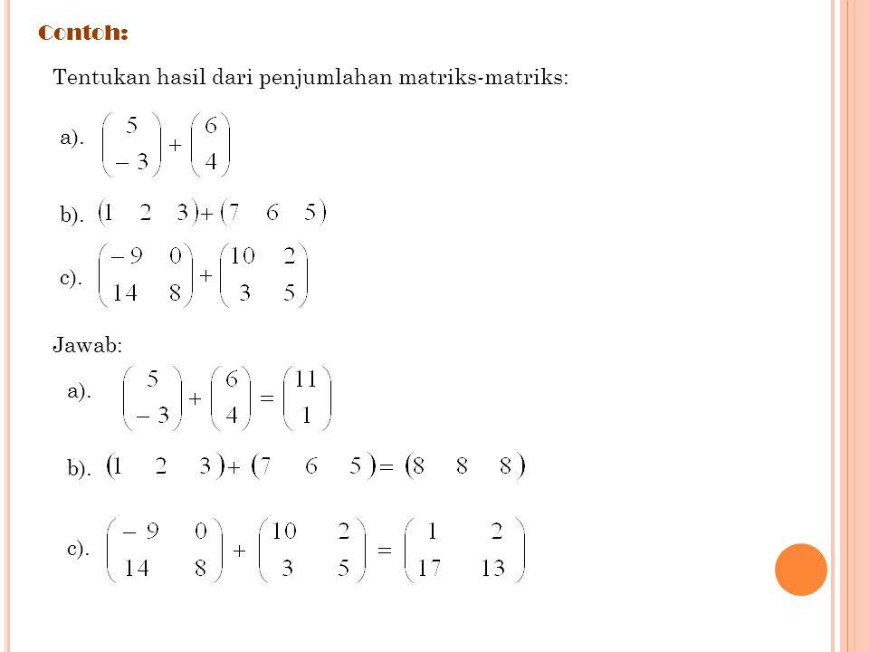 Operasi Matriks 1. Penjumlahan Matriks -Dua matriks dapat dijumlahkan jika keduanya memiliki ordo yang sama. -Penjumlahan matriks dilakukan dengan car