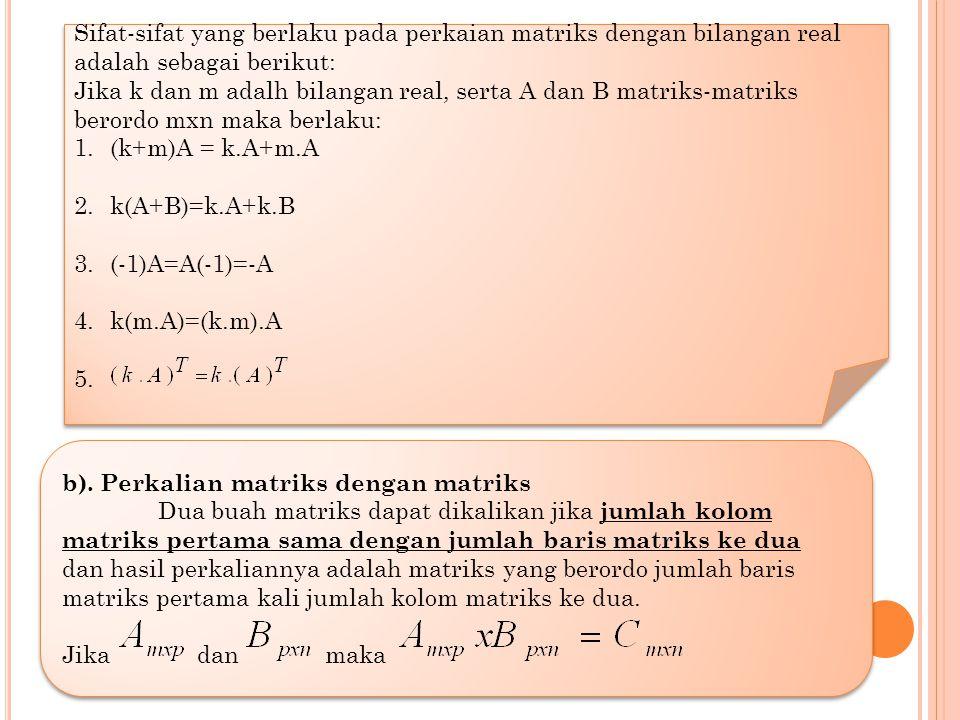 Jawab: a). 2B = Contoh: Diketahui dan tentukan : a). 2B b).2A-3B b). 2A-2B