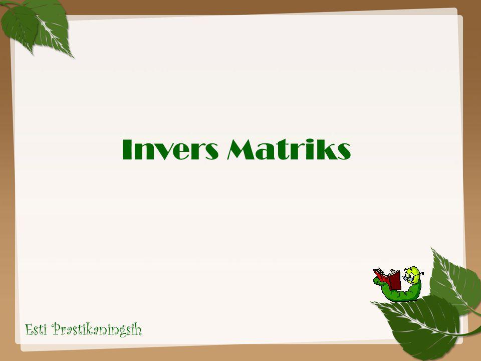 Invers Matriks Esti Prastikaningsih