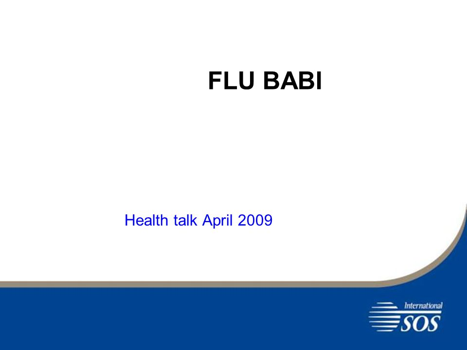 FLU BABI Health talk April 2009