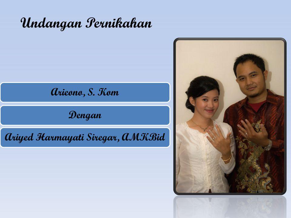 Undangan Pernikahan Arieono, S. KomDenganAriyed Harmayati Siregar, AMKBid
