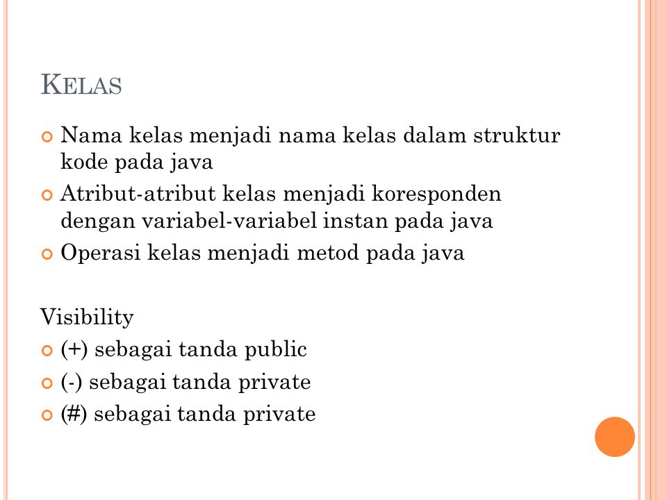 P EMETAAN K ELAS UML KE J AVA UMLJava public class Pegawai { private String PegawaiID; private String Nama; private String Alamat; private String NomorKTP; public void Promosi(String Pegwai_ID) { } public void Mutasi() { } public double hitungGaji() { }