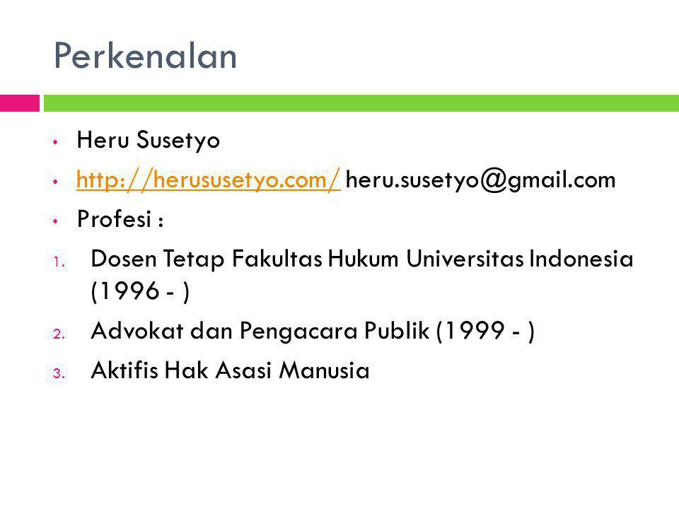 Perkenalan Heru Susetyo http://herususetyo.com/ heru.susetyo@gmail.com http://herususetyo.com/ Profesi : 1. Dosen Tetap Fakultas Hukum Universitas Ind