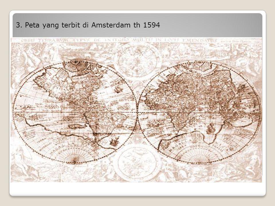 3. Peta yang terbit di Amsterdam th 1594