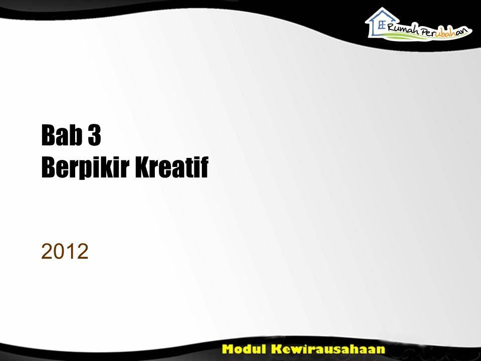 Bab 3 Berpikir Kreatif 2012