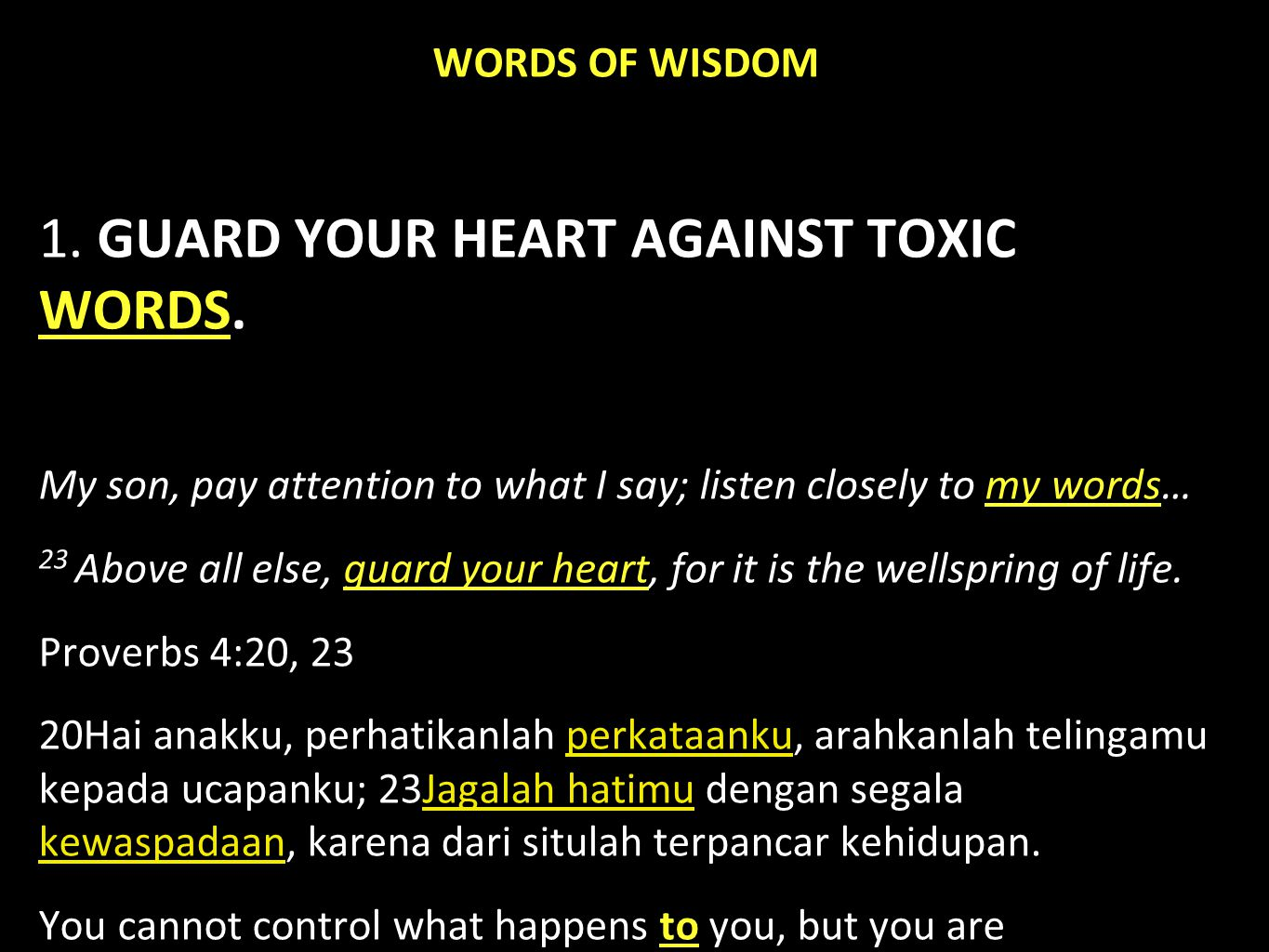 WORDS OF WISDOM 1. GUARD YOUR HEART AGAINST TOXIC WORDS.