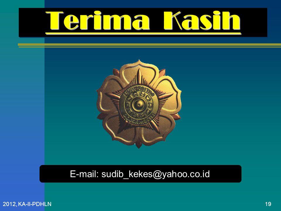2012, KA-II-PDHLN Terima Kasih E-mail: sudib_kekes@yahoo.co.id 19