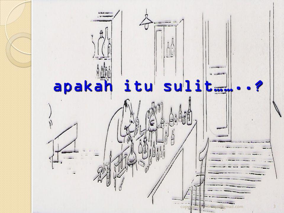 apakah itu sulit……..? 3copyright:hendri.apt@gmail.com
