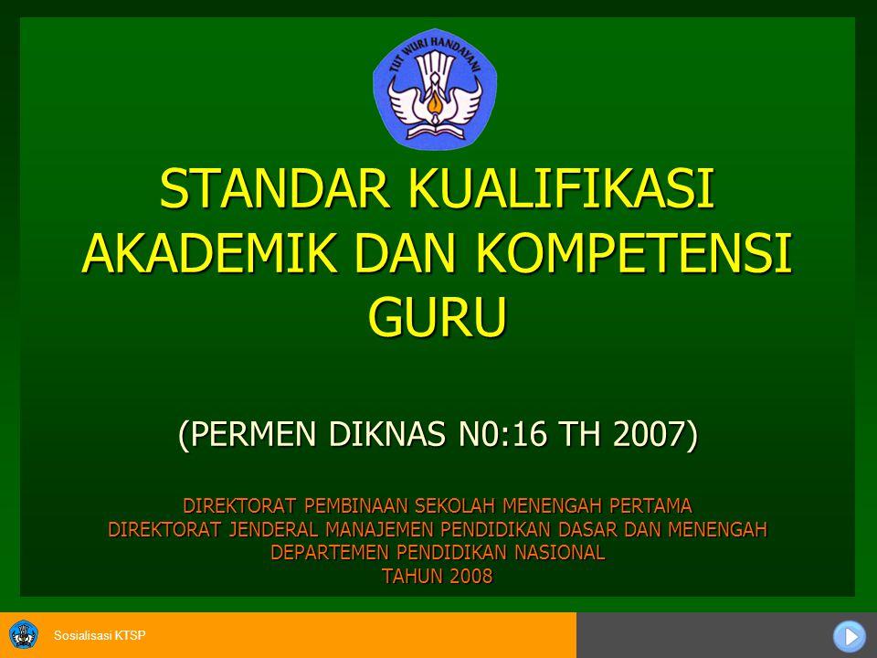 Sosialisasi KTSP STANDAR KEPALA SEKOLAH/MADRASAH (PERMEN DIKNAS NO: 13 TH 2007) DIREKTORAT PEMBINAAN SEKOLAH MENENGAH PERTAMA DIREKTORAT JENDERAL MANAJEMEN PENDIDIKAN DASAR DAN MENENGAH DEPARTEMEN PENDIDIKAN NASIONAL TAHUN 2008