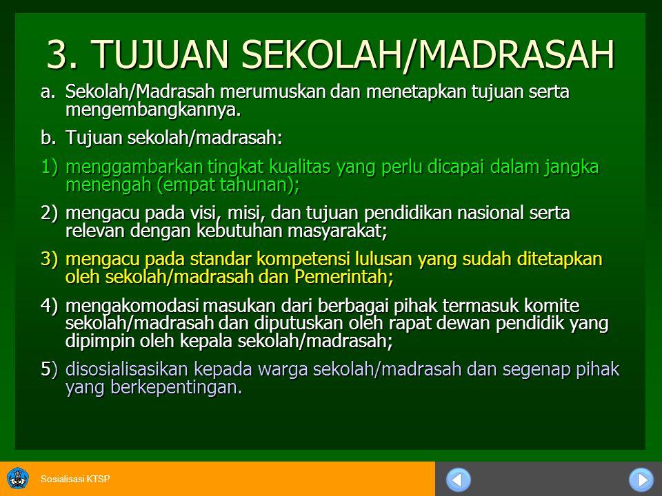 Sosialisasi KTSP LANJUTAN 5) memuat pernyataan umum dan khusus yang berkaitan dengan program sekolah/madrasah; 6) memberikan keluwesan dan ruang gerak pengembangan kegiatan satuan-satuan unit sekolah/madrasah 7) dirumuskan berdasarkan masukan dari segenap pihak yang berkepentingan termasuk komite sekolah/madrasah dan diputuskan oleh rapat dewan pendidik yang dipimpin oleh kepala sekolah/madrasah; 8)disosialisasikan kepada warga sekolah/madrasah dan segenap pihak yang berkepentingan; 9)ditinjau dan dirumuskan kembali secara berkala sesuai dengan perkembangan dan tantangan di masyarakat.