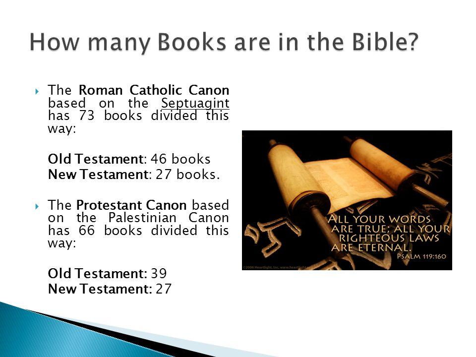  Catholic Bibles Torah or Pentateuch Historical Books Wisdom Books The Prophets Deutero-canonical books.