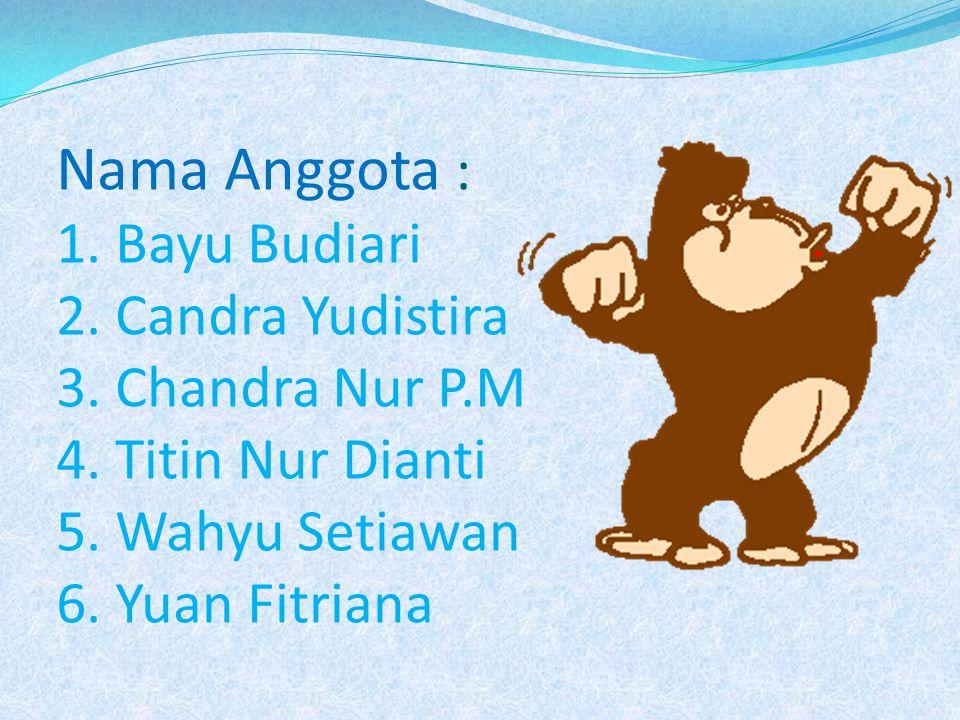 Nama Anggota : 1.Bayu Budiari 2. Candra Yudistira 3.