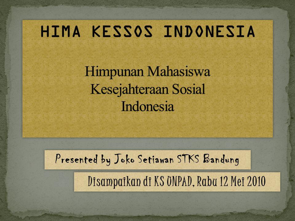 Presented by Joko Setiawan STKS Bandung Disampaikan di KS UNPAD, Rabu 12 Mei 2010