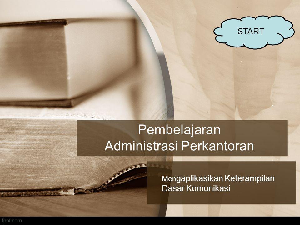  Standar Kompetensi Mengaplikasikan keterampilan dasar komunikasi  Kompetensi Dasar Menerima dan Menyampaikan Informasi SK/KD Tujuan Materi Ajar PenilaianEXIT