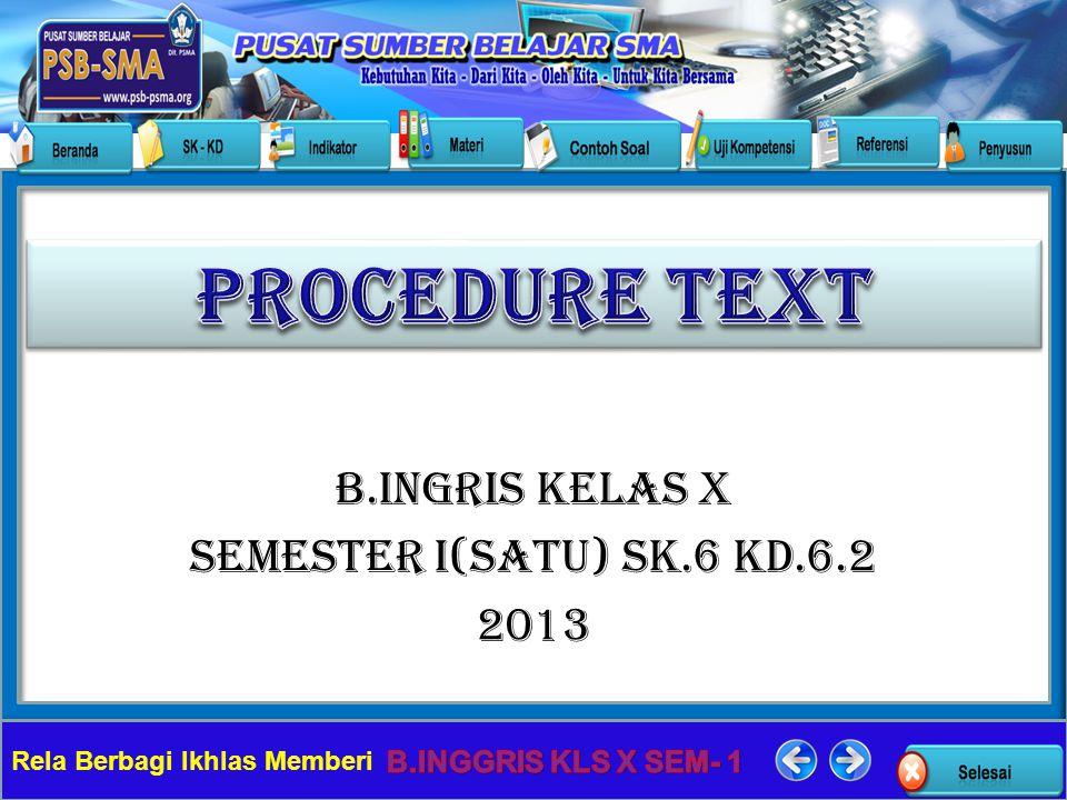 Rela Berbagi Ikhlas Memberi B.INGRIS KELAS X SEMESTER I(SATU) SK.6 KD.6.2 2013