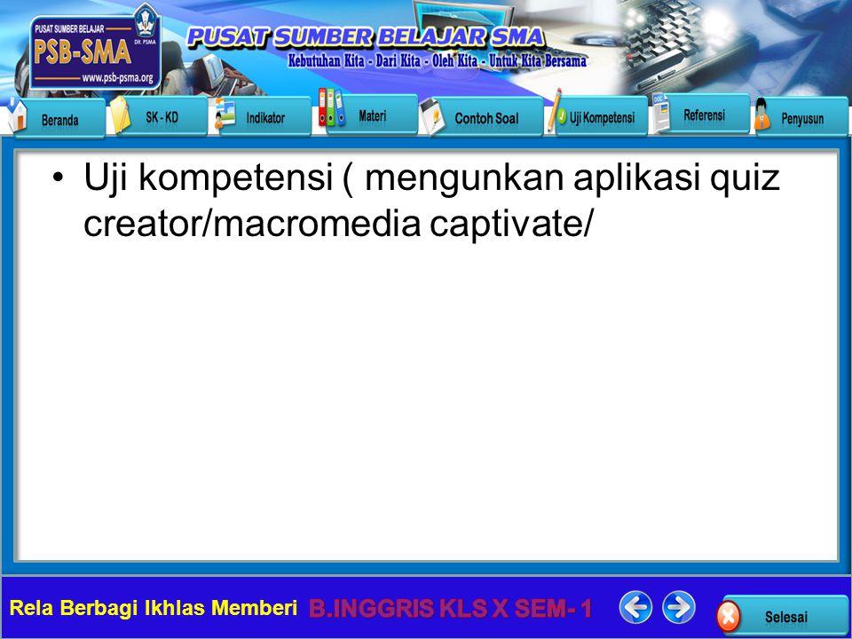 Rela Berbagi Ikhlas Memberi Uji kompetensi ( mengunkan aplikasi quiz creator/macromedia captivate/
