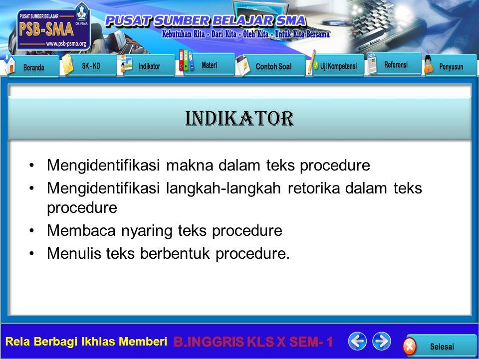 Rela Berbagi Ikhlas Memberi 1.Pengertian procedure text 2.Jenis-jenis procedure text 3.Fungsi procedure text 4.Kalimat apa saja yang digunakan dalam pembuatan text procedure 5.Tenses yang digunakan MATERI (PETA KONSEP)