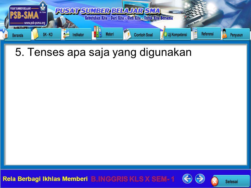 Rela Berbagi Ikhlas Memberi a. Simple present tense